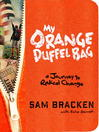 My Orange Duffel Bag (MP3): A Journey to Radical Change